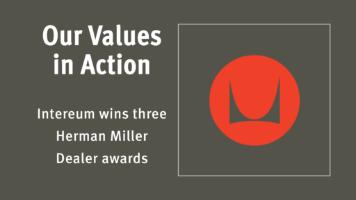 "A graphic with Herman Miller's logo and the following: ""Our Values in Action Intereum wins three Herman Miller Dealer awards."""