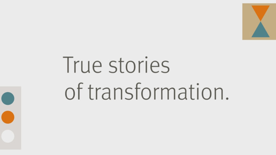 True Stories of Transformation